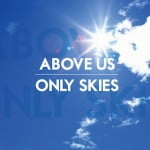 Above Us Only Skies