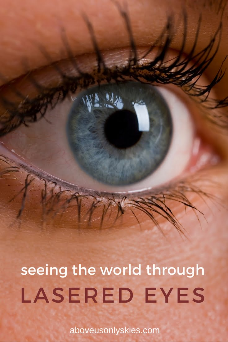seeing the world through lasered eyes