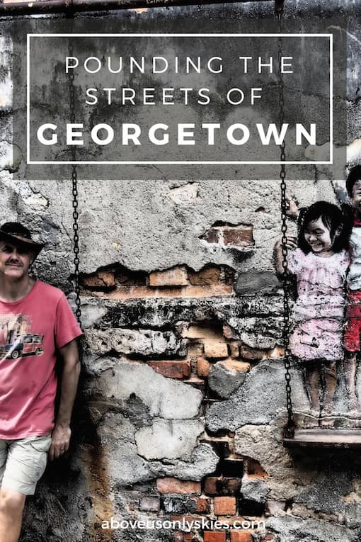 Exploring the foodie capital of Malaysia - Penang's Georgetown.
