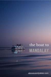 Along the Irrawaddy River to Mandalay - Myanmar's charming second city