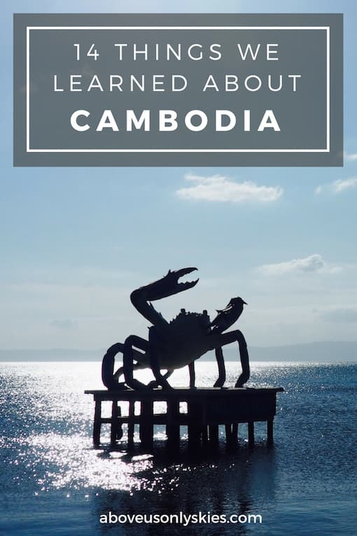 """What we discovered after a month of travelling in Cambodia, the """"kingdom of wonder""""..."""