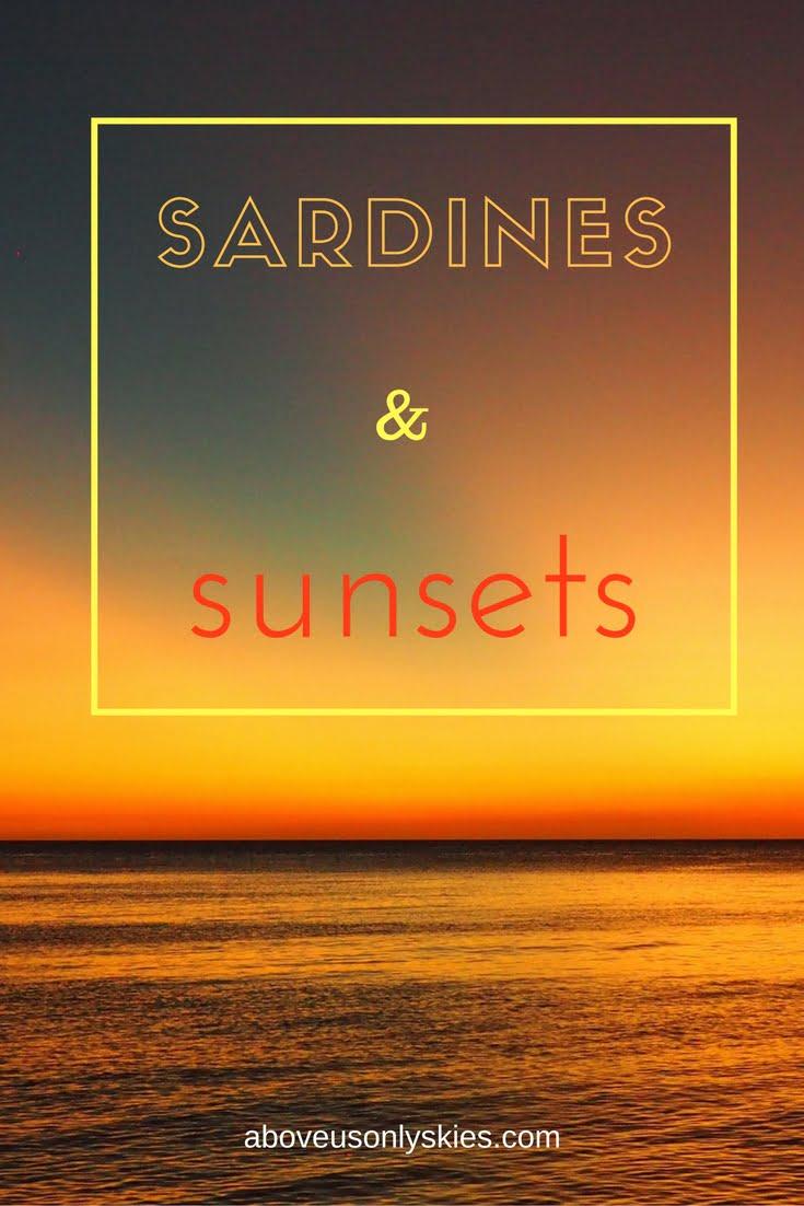 Sardines & sunsets