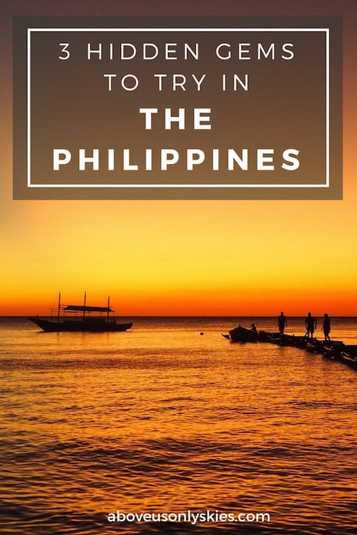 3 HIDDEN GEMS TO TRY IN THE PHILIPPINES.