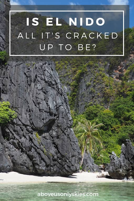 If you've heard that El Nido is a paradise on earth you might just want to read this first