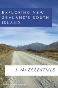 How to explore the South Island of New Zealand by road - in this first part of our series we cover the essentials you need to know before you hit the road...