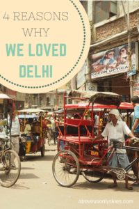 How we fell in love with India's chaotic capital and why it's such a must-visit for travellers.