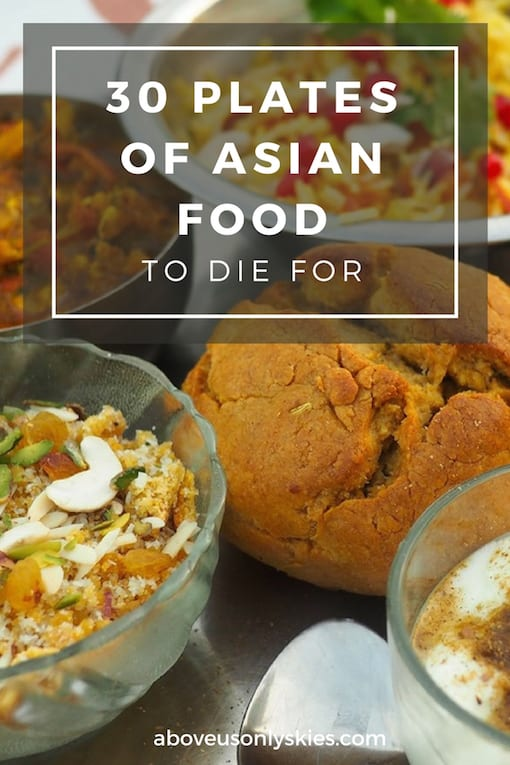 30 of our favourite plates of Asian food garnered from our travels around India, Nepal, Thailand, Cambodia, Malaysia and Indonesia...