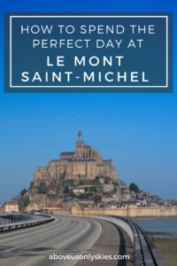 HOW TO SPEND THE PERFECT DAY AT LE MONT SAINT-MICHEL