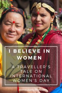 Reflections on some of the inspirational women I've met during two years of travel