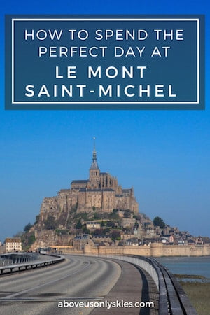 How to get the most out of your visit to Le Mont Saint-Michel - one of France's top tourist destinations and a UNESCO World Heritage site