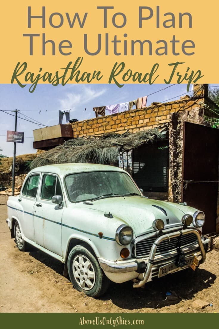How to explore stunning Rajasthan, India's Land of the Maharajas, the smart way by following our ultimate road trip over 16 days