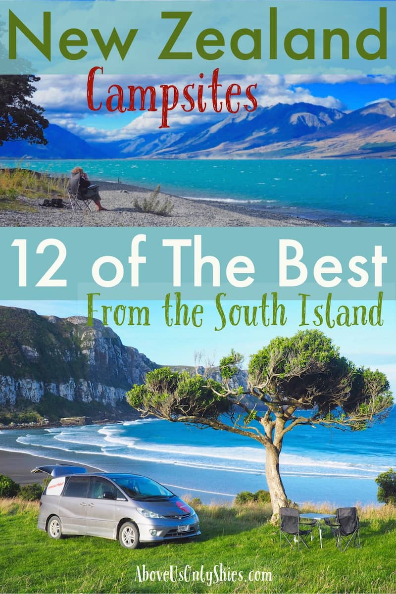 Exploring the South Island by road? Looking for somewhere to pitch your tent or park your campervan? Here are 12 hand-picked New Zealand campsites with views to die for #NewZealandTravel #BackpackingNewZealand #NewZealandCampsites #CampingNewZealand