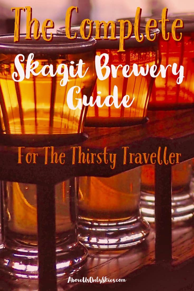 Sample the best craft beers and breweries in Washington's Skagit Valley with our complete guide to set you on your way - providing first-hand information on each Skagit Brewery and where you'll find them #WashingtonState #CraftBeer #SmallTownUSA #PNWBreweries
