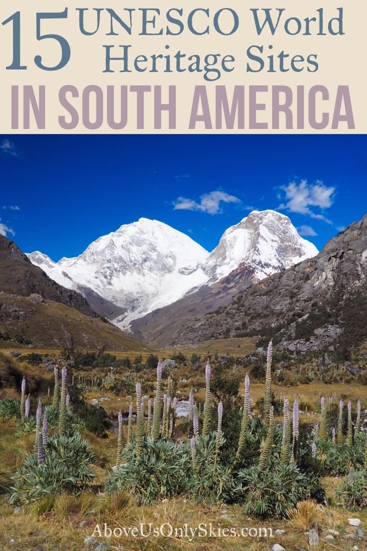 Of the 72 UNESCO World Heritage Sites in South America here are 15 of our favourites, from the ice fields of southern Patagonia to Colombia's Caribbean coast