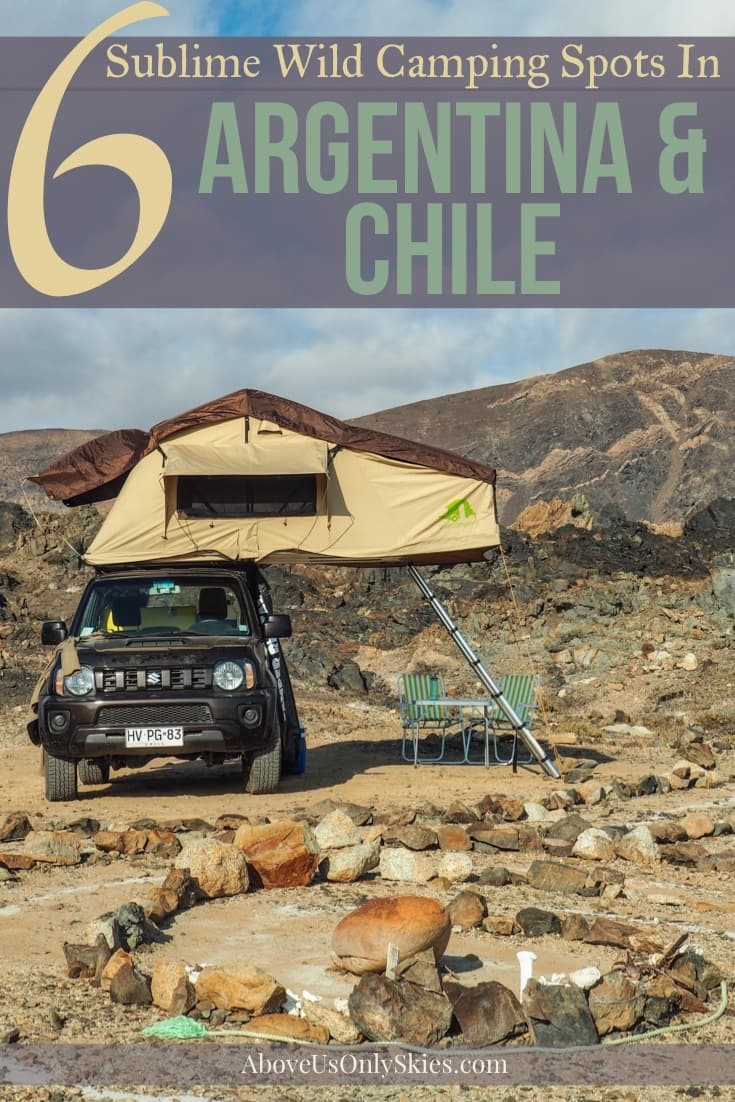 Road trips and wild camping in Argentina and Chile go together like hand and glove. Here are six of the best spots we found to overnight in our camper van #wildcamping #chiletravel #argentinatravel #argentina #chile #campervan #camperlife #ioverland #overlander #boondocking #traveldestinations #exploremore #travelinspiration #budgettravel #southamerica #southamericatravel