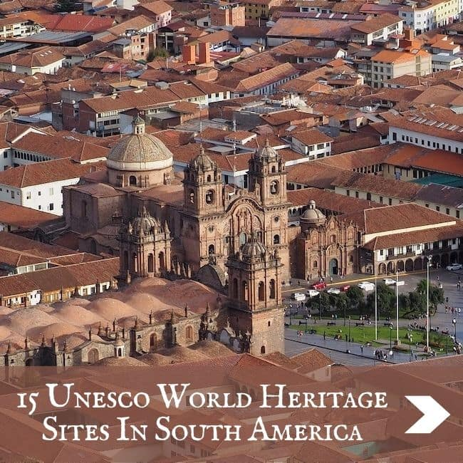 SOUTH AMERICA - 15 UNESCO World Heritage Sites