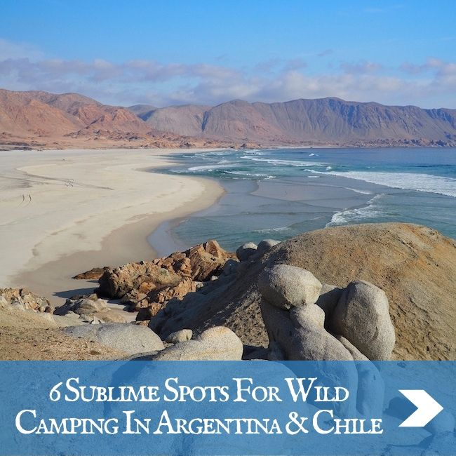 CHILE AND ARGENTINA - wild camping