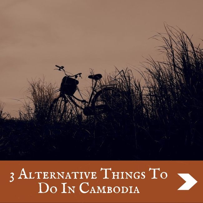 CAMBODIA - 3 alternatives