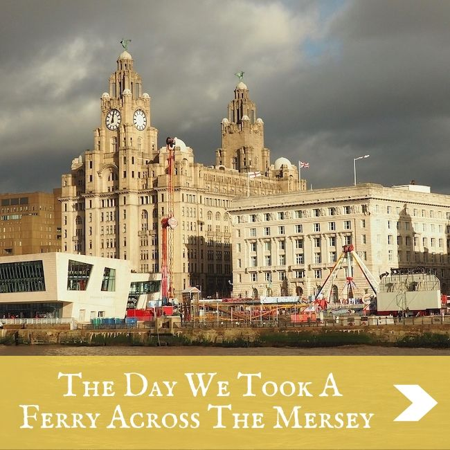 The Day We Took A Ferry Across The Mersey