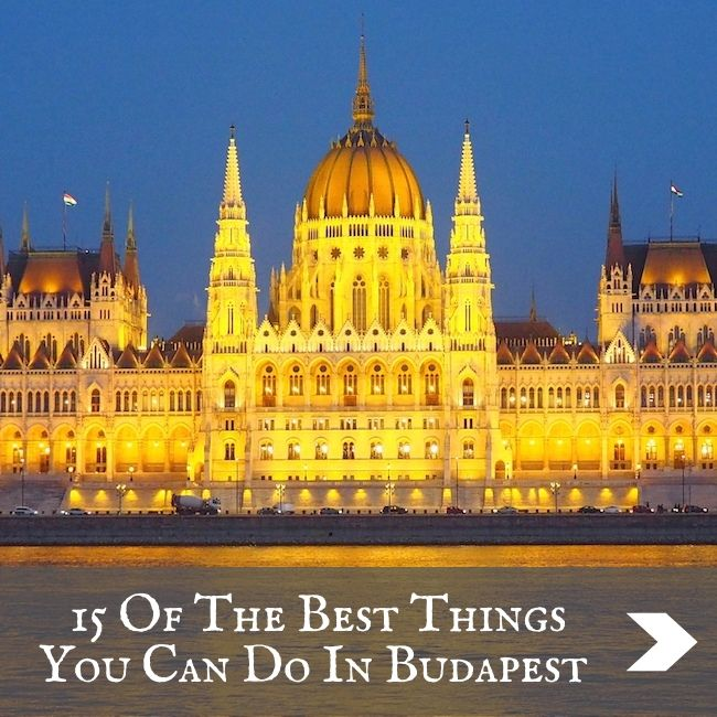 15 of the Best Things You Can Do In Budapest