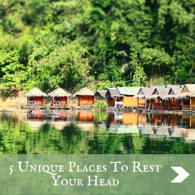 5 Unique Places To Rest Your Head