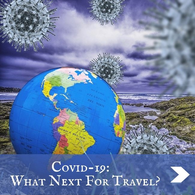 COVID 19 - WHAT NEXT FOR TRAVEL