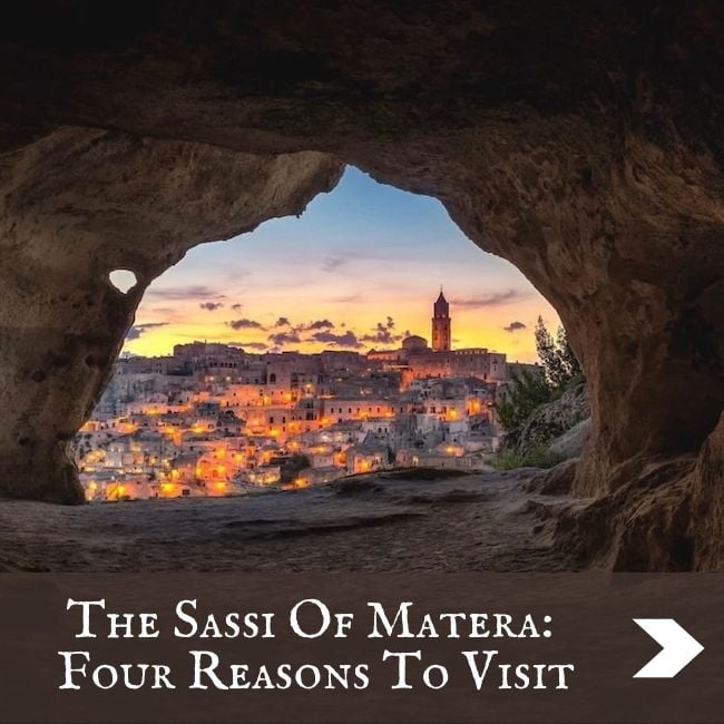 4 Reasons To Visit The Sassi Of Matera