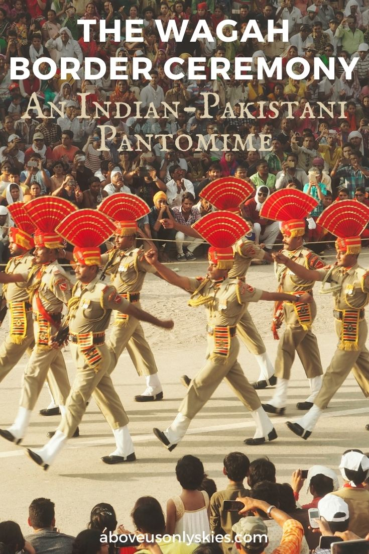 The Wagah Border Ceremony at the India-Pakistan frontier is a daily ritual which combines the serious business of national security with pure pantomime - here's our front row account